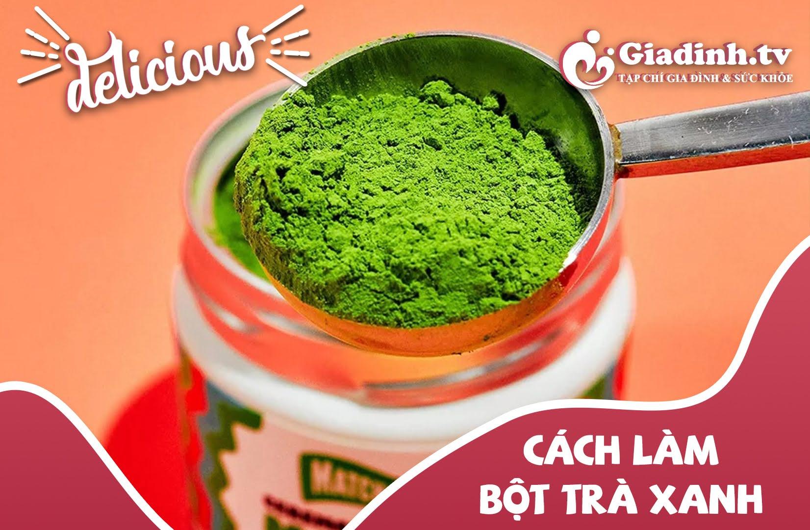 cách làm bột trà xanh từ lá trà