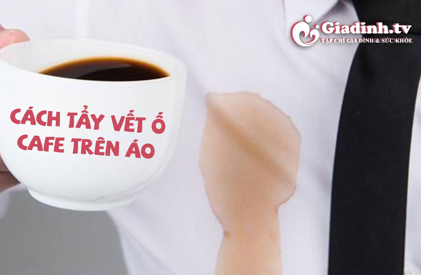 cách tẩy màu cà phê dính trên áo